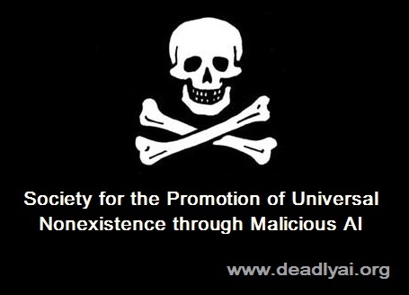 Society for the Promotion of Universal Nonexistence through Malicious AI