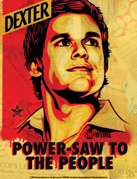 Power-Saw to the People: Dexter season 3 (Dexter Morgan), promotional poster, Comicon 2008